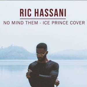 Ric Hassani - No Mind Dem (Ice Prince Cover)